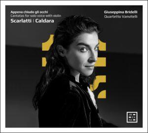 Giuseppina Bridelli & Quartetto Vanvitelli – Scarlatti & Caldara, Cantatas for solo voice with violin